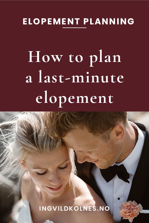 How to plan a last-minute elopement