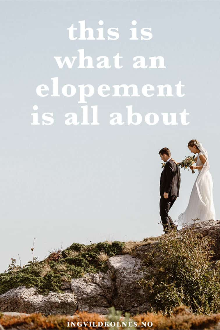 Elopement – no longer for runaway brides and grooms Ingvild Kolnes