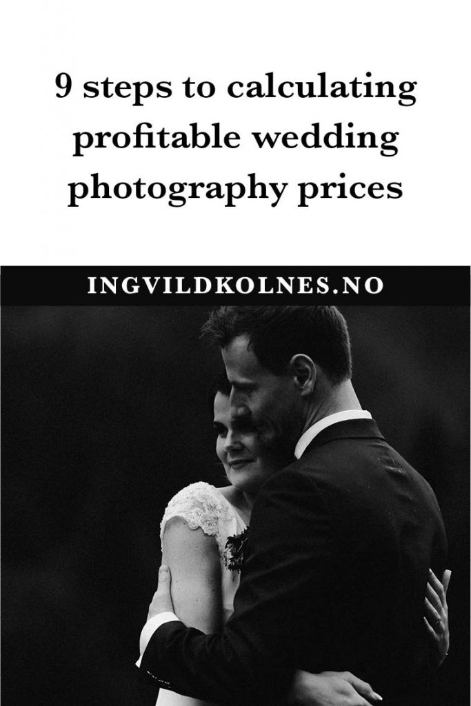 9 steps to profitable wedding photography prices Ingvild Kolnes