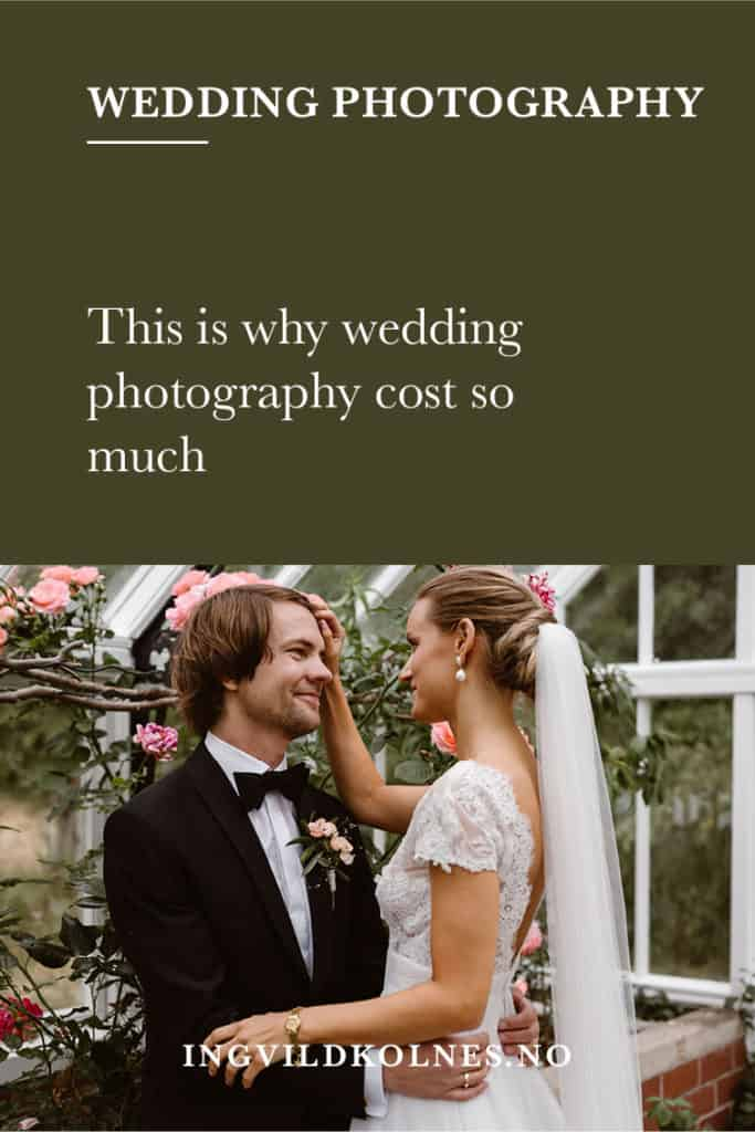 Why is wedding photography SO expensive? Ingvild Kolnes
